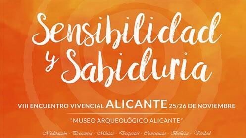 VIII Encuentro Sensibilidad y Sabiduría Alicante (25 y 26 nov)